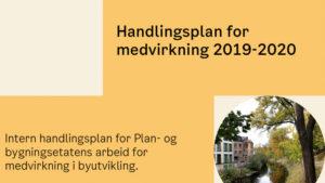 Handlingsplan medvirkning 2019 2020 Plan bygningsetaten Oslo kommune