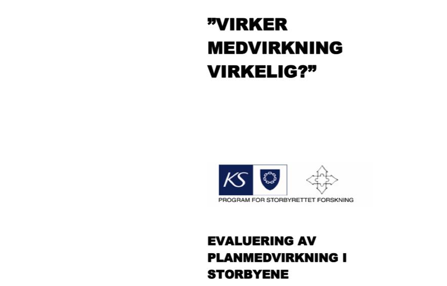 Virker medvirkning virkelig? Rapport KS/Asplan Viak 2007